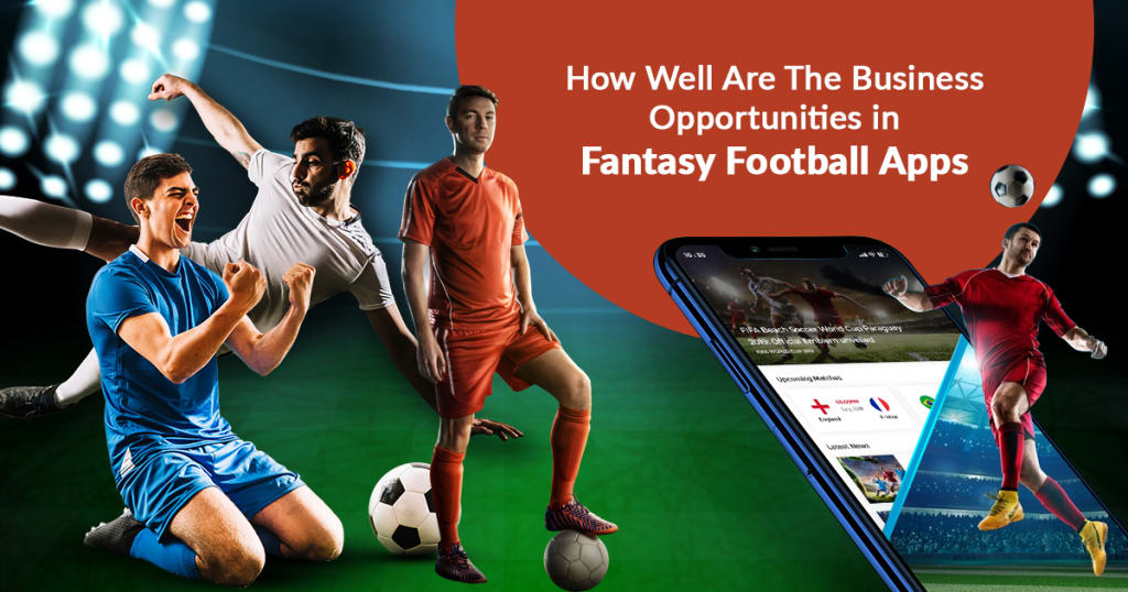 How Well Are The Business Opportunities In Fantasy Football Apps