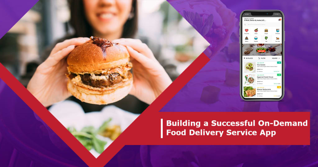 How does an App help you Build a Successful On-Demand Food Delivery Service?