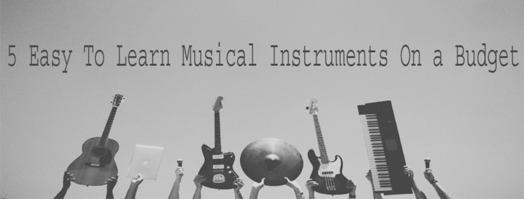5 Musical Instruments That You Can Easily Learn At a Budget