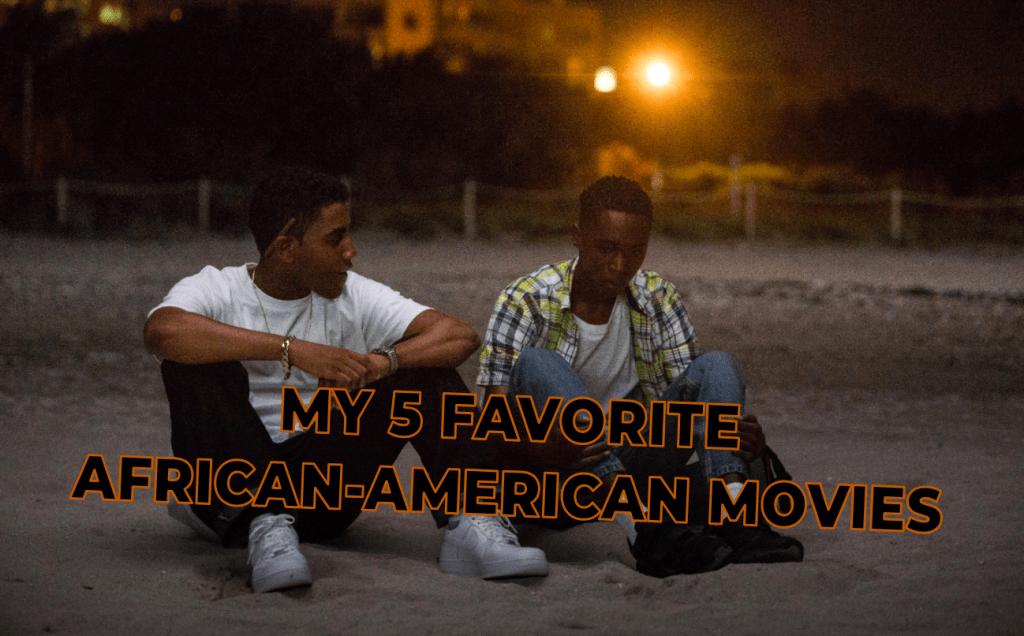 My 5 Favorite African-American Movies