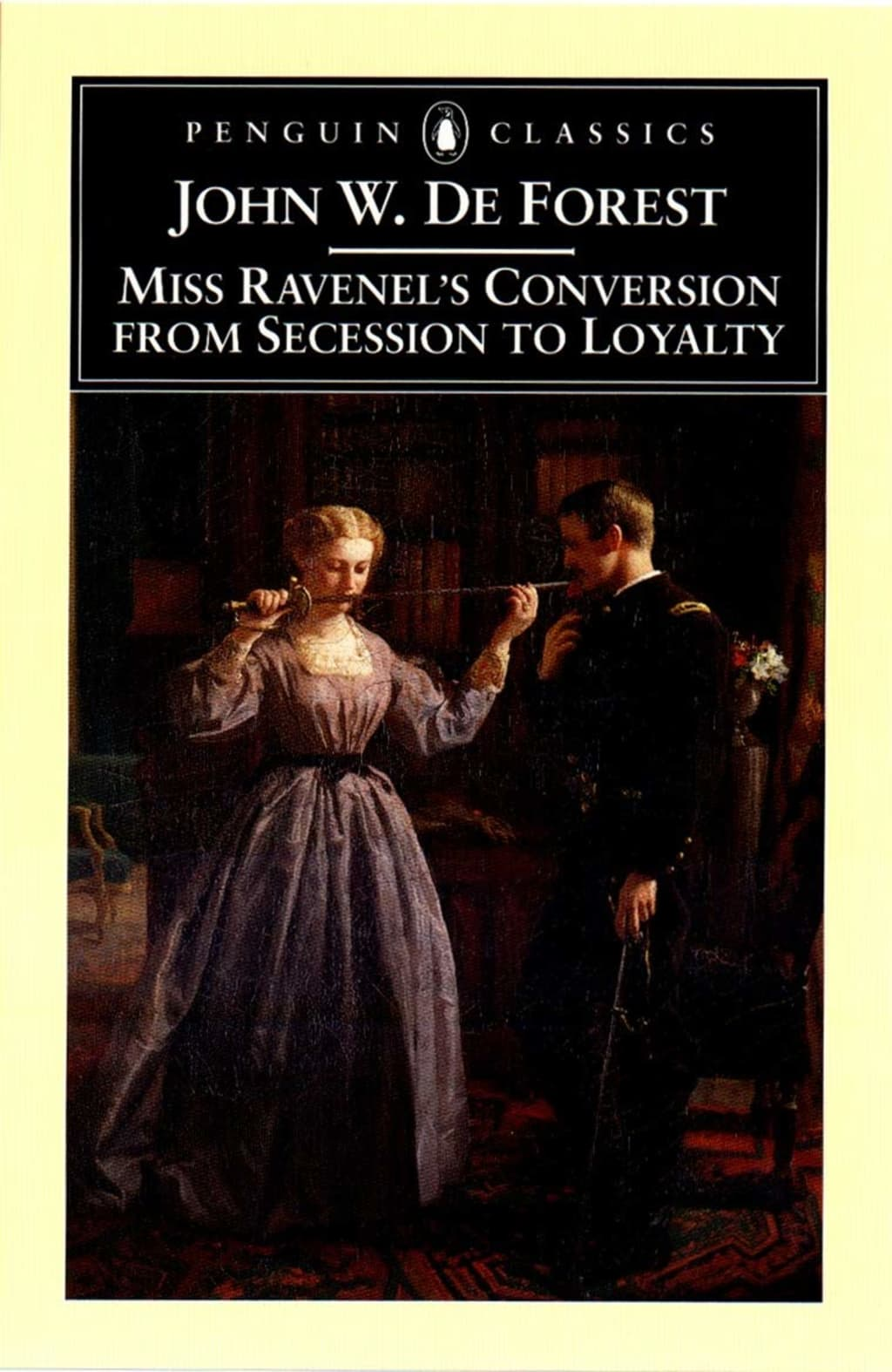 """Miss Ravenel's Conversion from Secession to Loyalty"" by John W. De Forest"