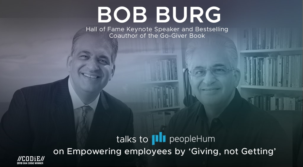 Empowering employees by 'Giving, not Getting' – Bob Burg [Interview]