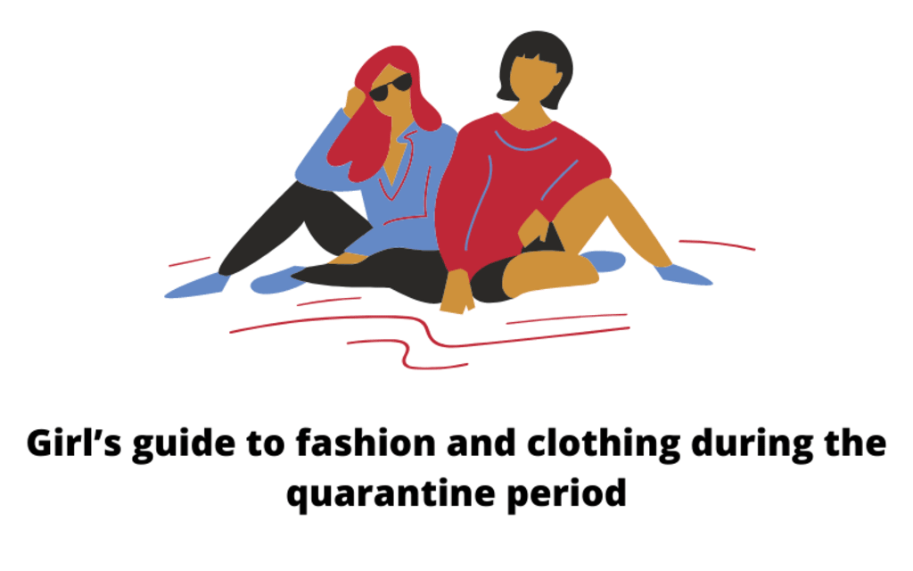 A girl's guide to fashion and clothing during the quarantine period