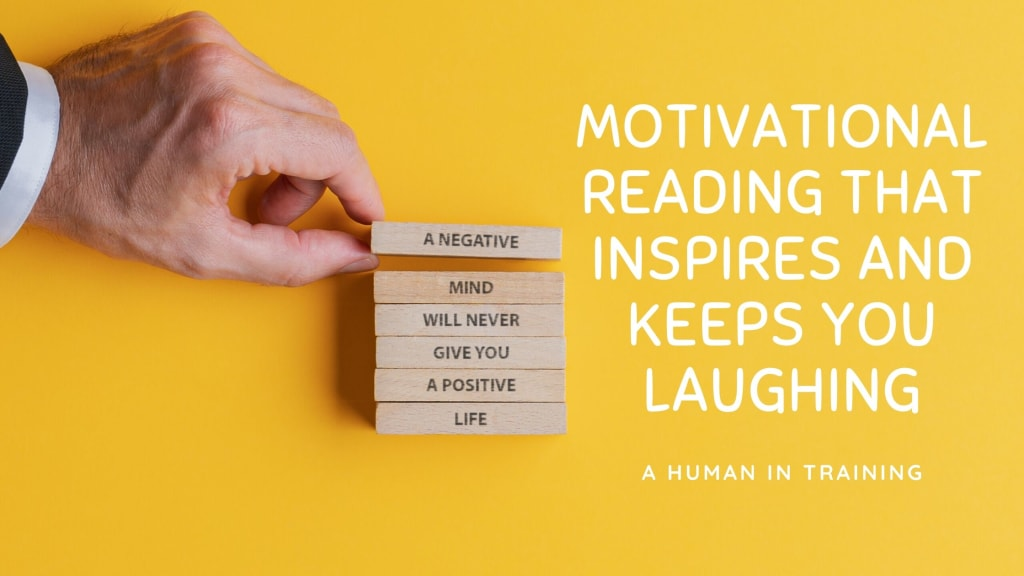 Motivational Reading That Inspires And Keeps You Laughing