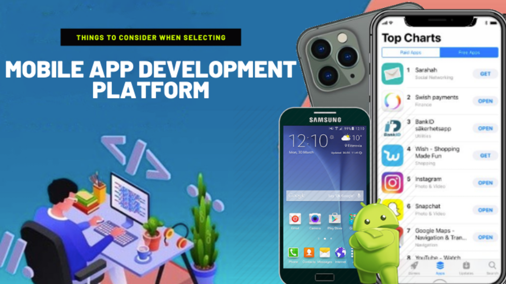 Things To Consider When Selecting Mobile App Development Platform