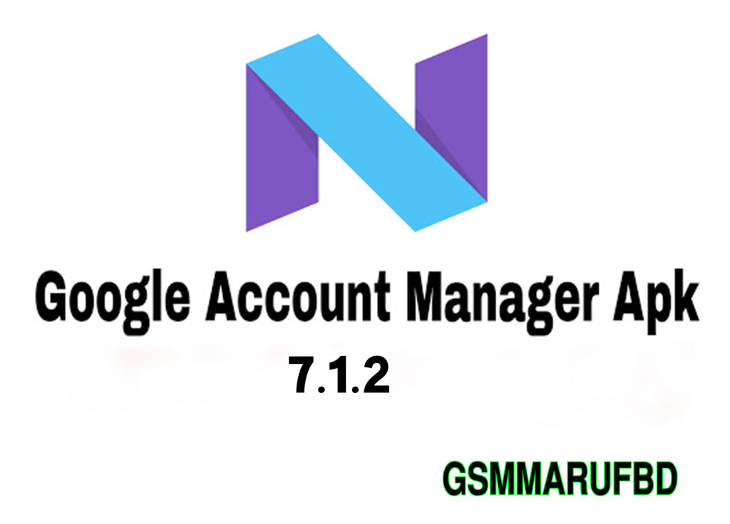 GOOGLE ACCOUNT MANAGER 7.1.2 APK APPS