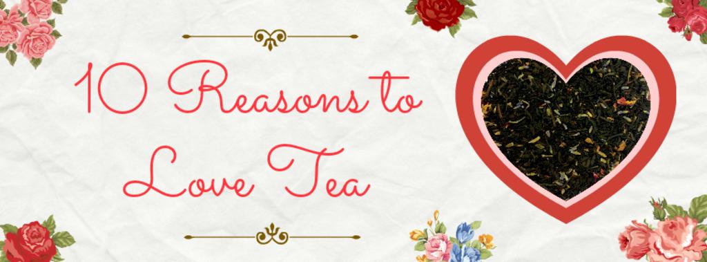 10 REASONS TO LOVE TEA