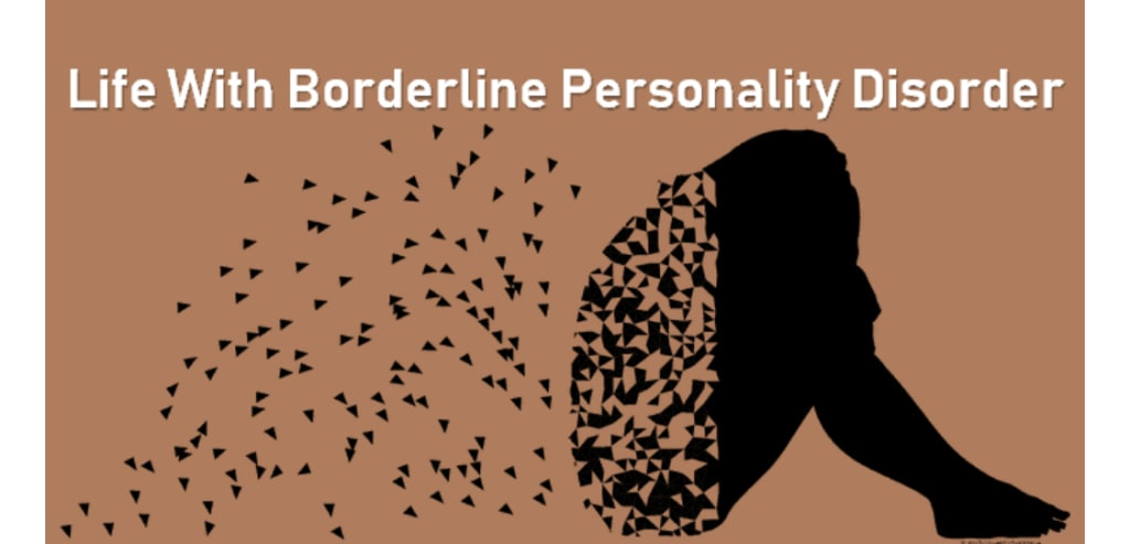 Living with border line personality disorder