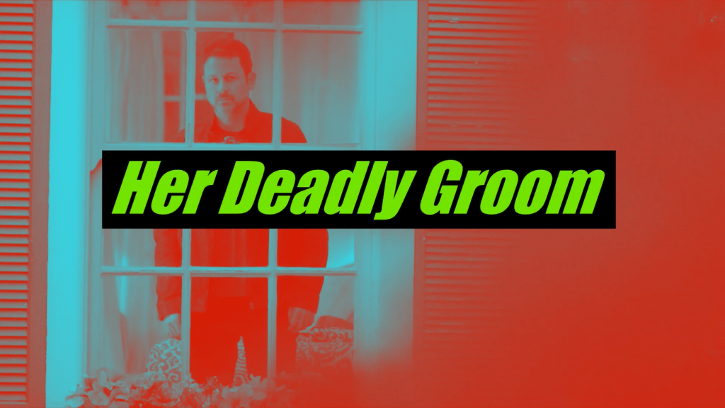 Lifetime Review: 'Her Deadly Groom'