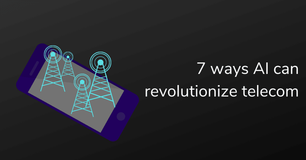 7 Ways in which AI is revolutionizing telecom   Engati
