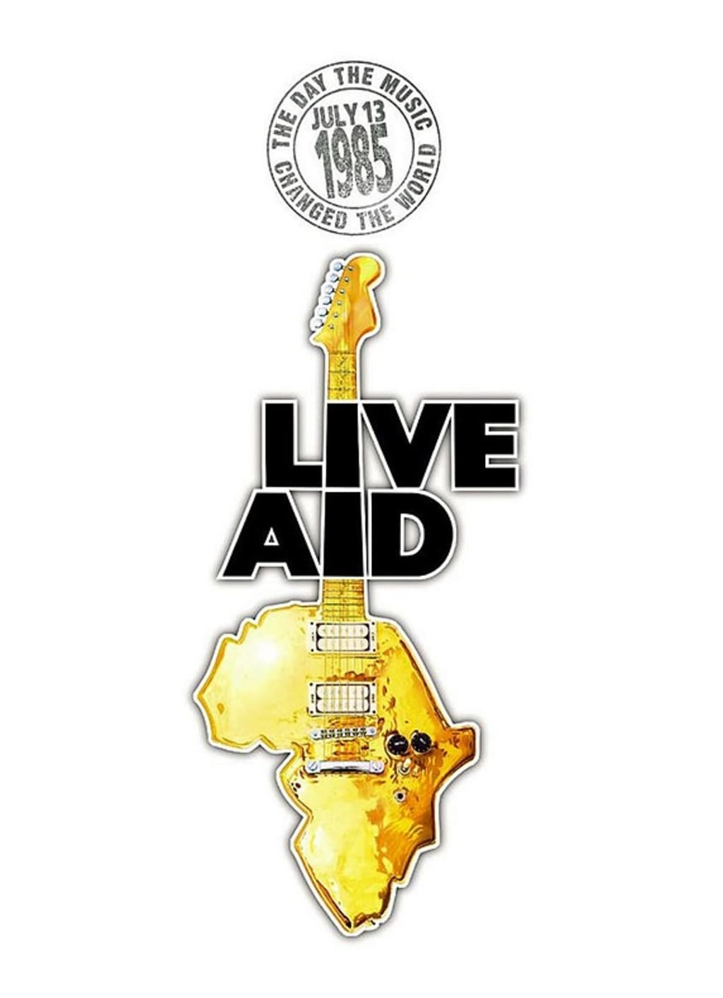 Live Aid: The Day Heard Around the World