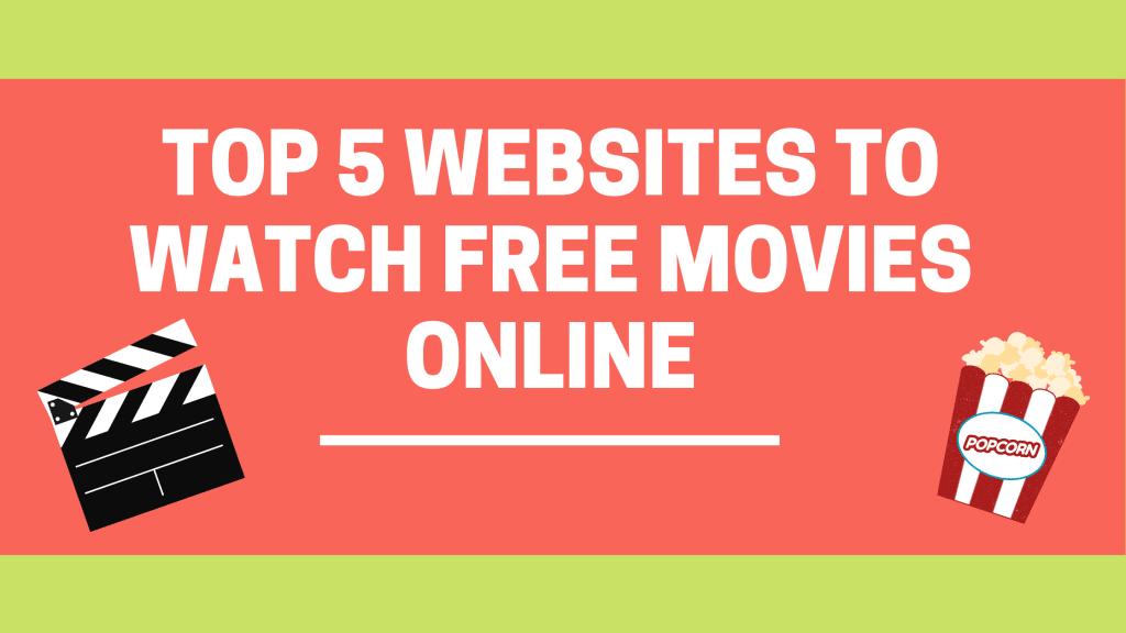 TOP 5 WEBSITES TO WATCH FREE MOVIES ONLINE