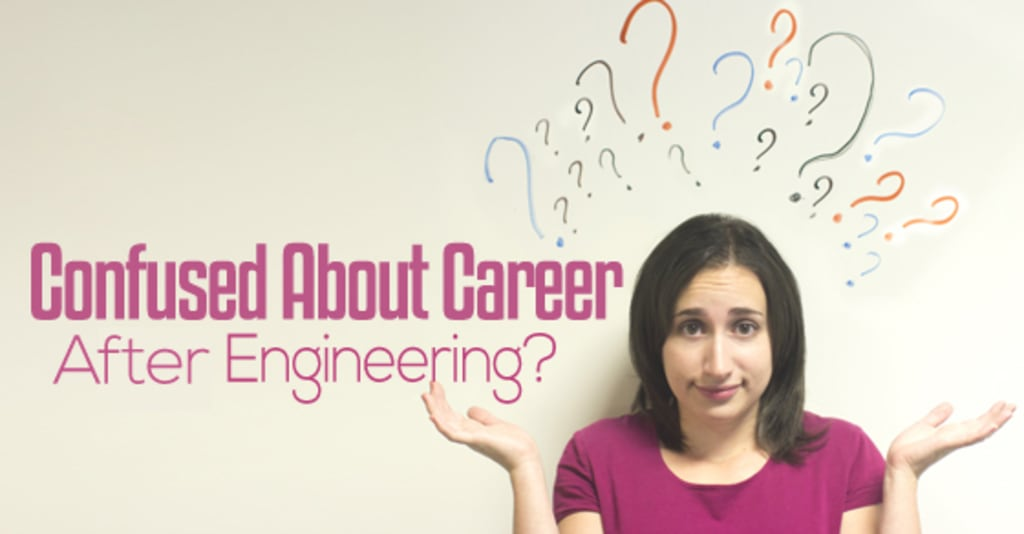What After Engineering? Career Options For Engineers