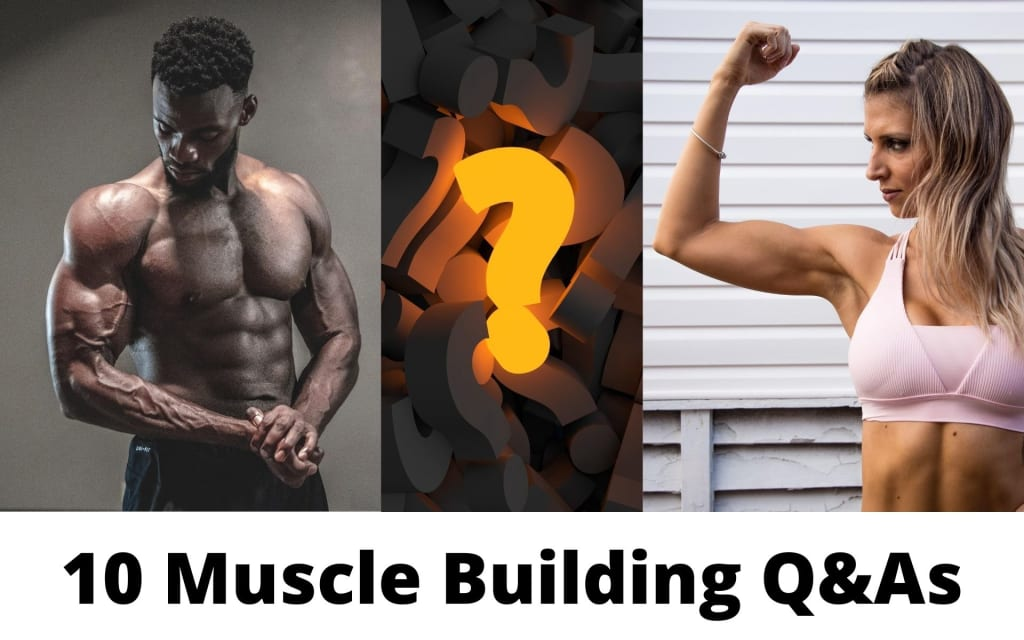 10 Muscle Building Q&As