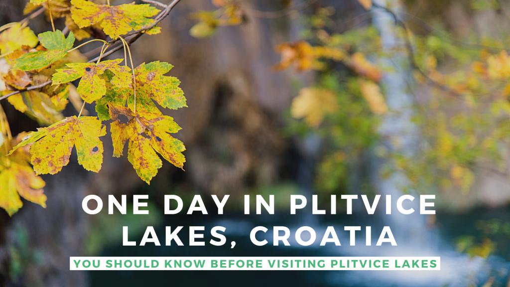 One Day in Plitvice Lakes, Croatia