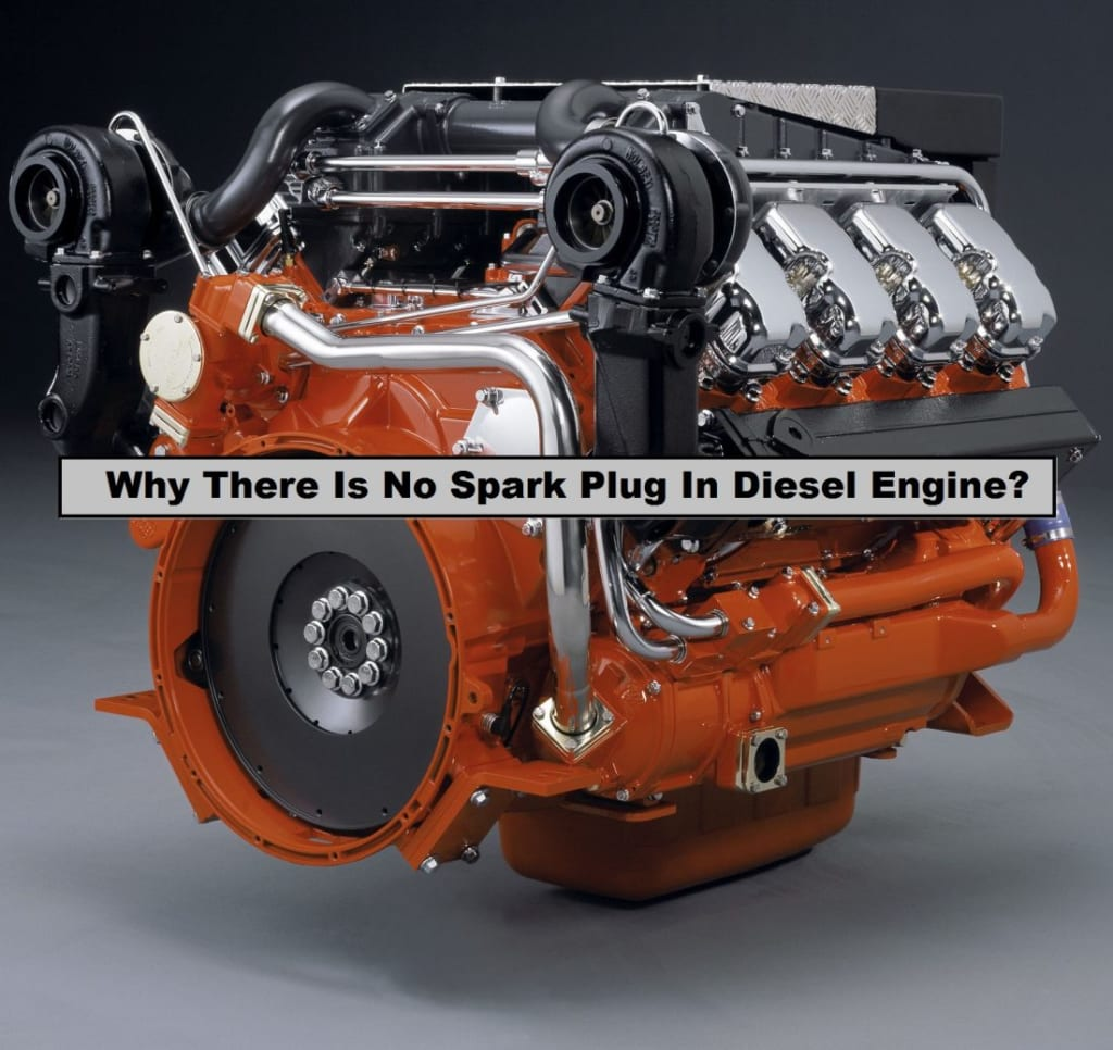 Why There Is No Spark Plug In Diesel Engine?