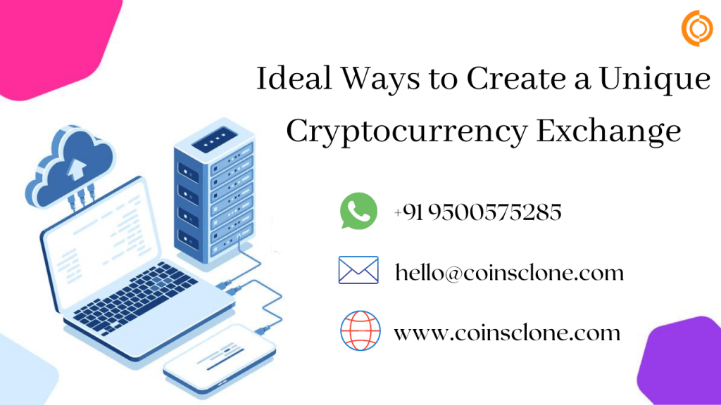 Ideal ways to create a unique Cryptocurrency Exchange platform in 2020