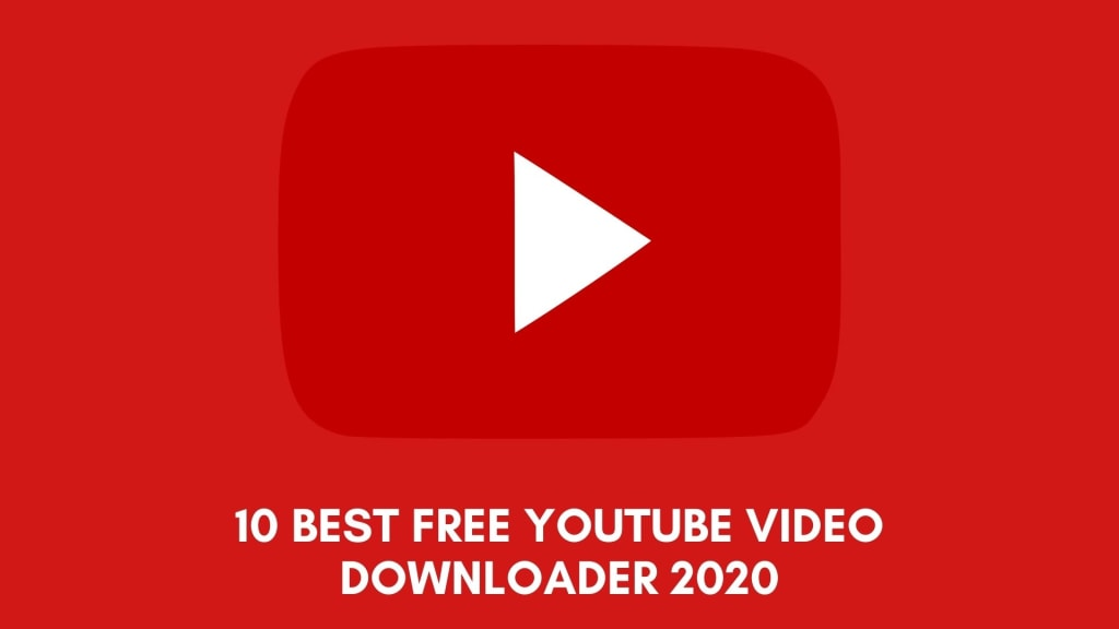 10 Best Free YouTube Video Downloaders for 2020