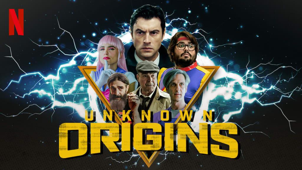 Unknown Origins - (Netflix)