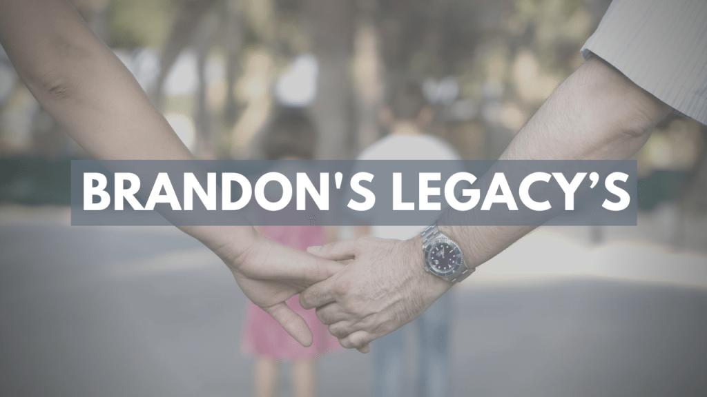 Brandon's Legacy