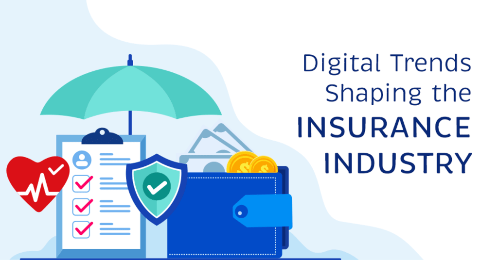 Digital Trends Shaping the insurance industry