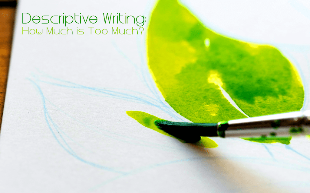 Descriptive Writing: How Much is Too Much?