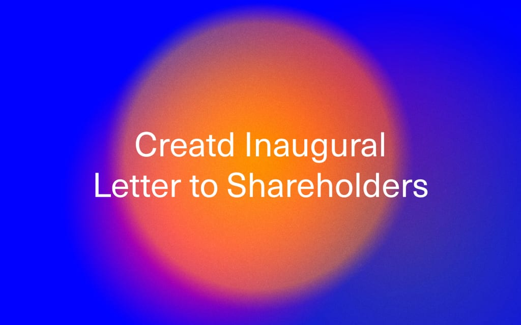 Creatd Inaugural Letter to Shareholders