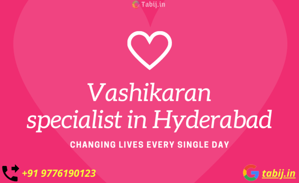 Vashikaran specialist in Hyderabad can solve all your love life issues