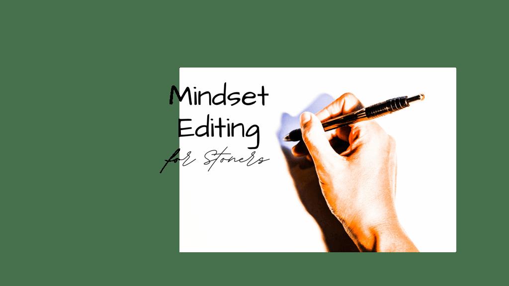 Mindset Editing for Stoners