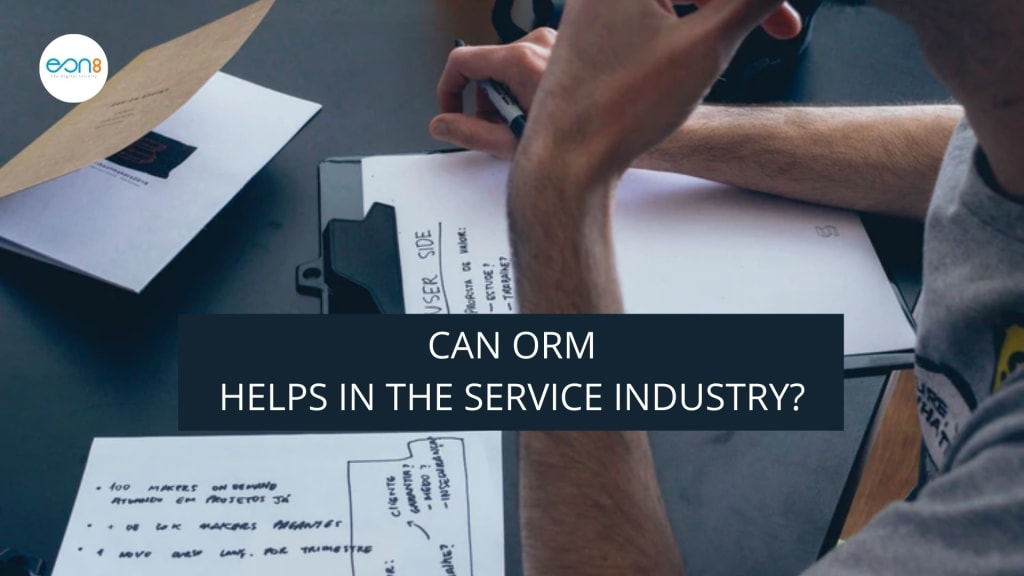 Can ORM helps in the service industry?