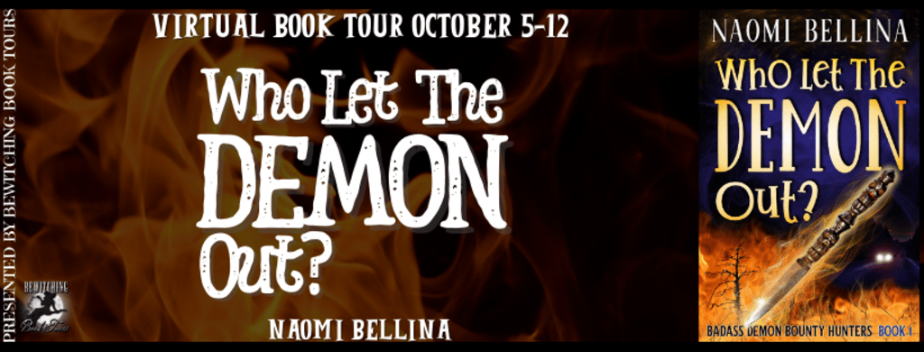 Who Let the Demon Out? Badass Demon Bounty Hunters   Book One by Naomi Bellina