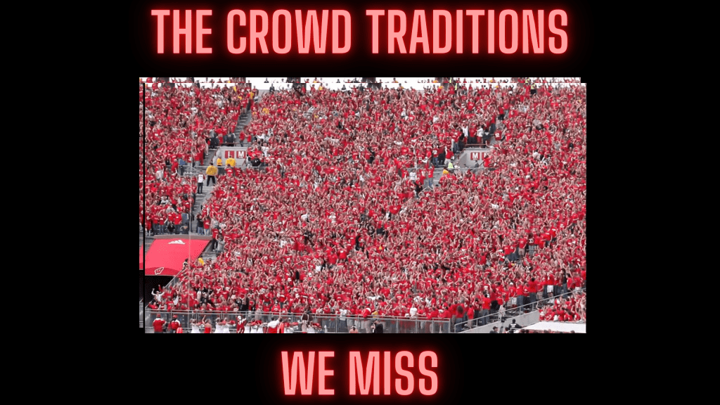 The Crowd Traditions We Miss...