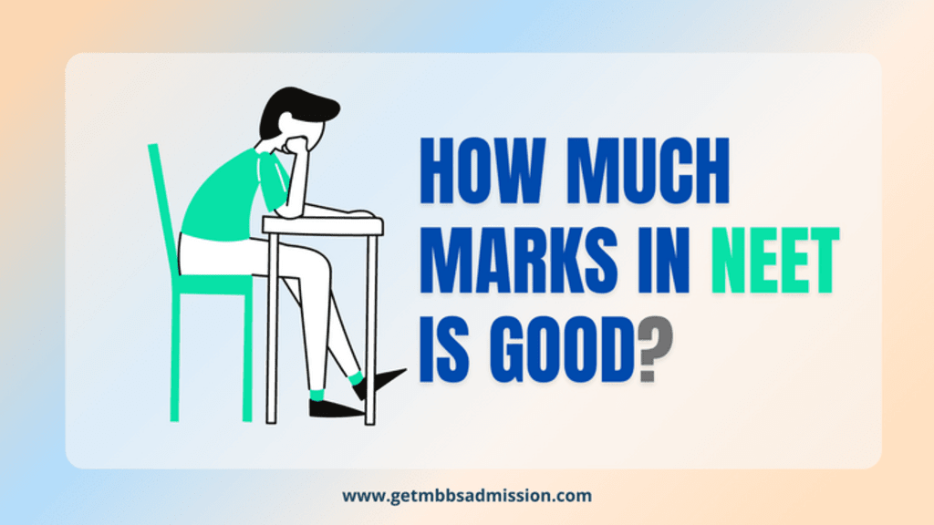 How much Marks in NEET is good? Know minimum marks criteria for colleges!