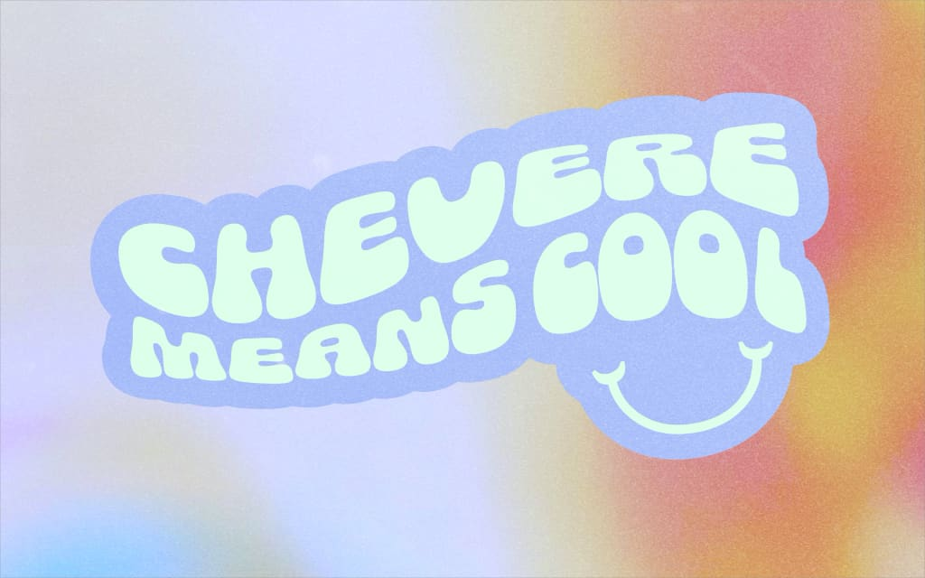 Chevere Means Cool