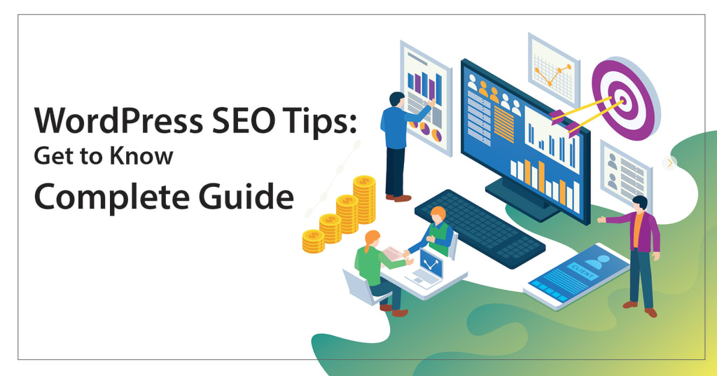 Wordpress SEO Tips: Get to Know Complete Guide