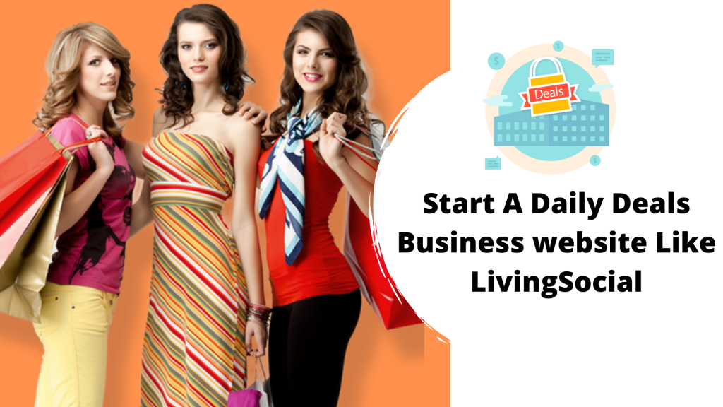 How To Start A Daily Deals Business website Like LivingSocial