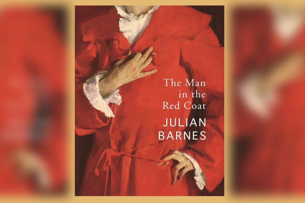 """Book Review: """"The Man in the Red Coat"""" by Julian Barnes"""