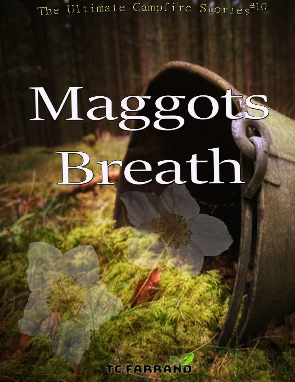 Maggots Breath