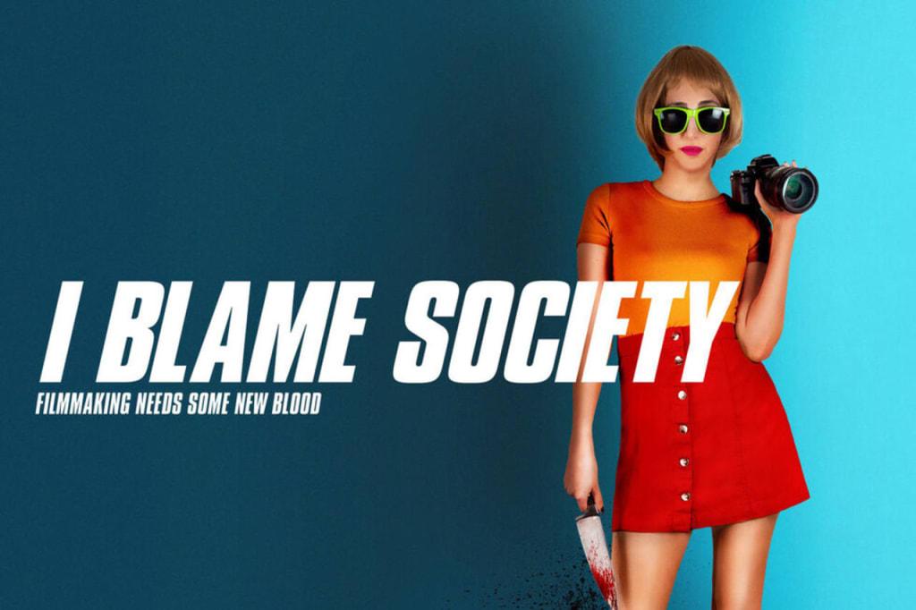 Movie Review: 'I Blame Society'
