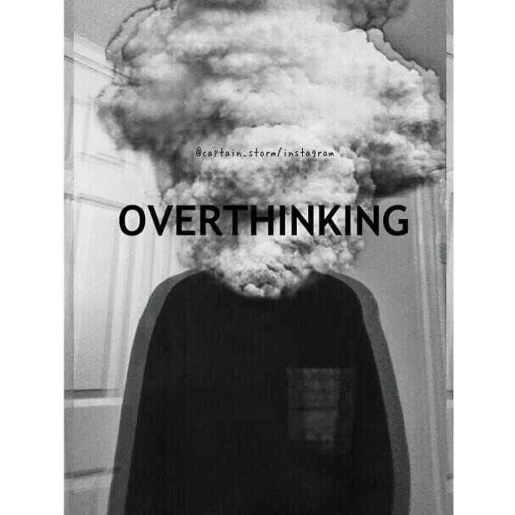 Why am I overthinking?