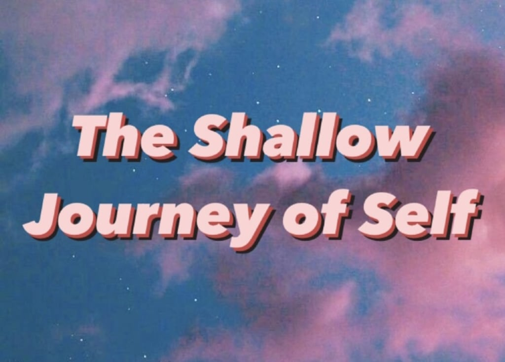 The Shallow Journey of Self
