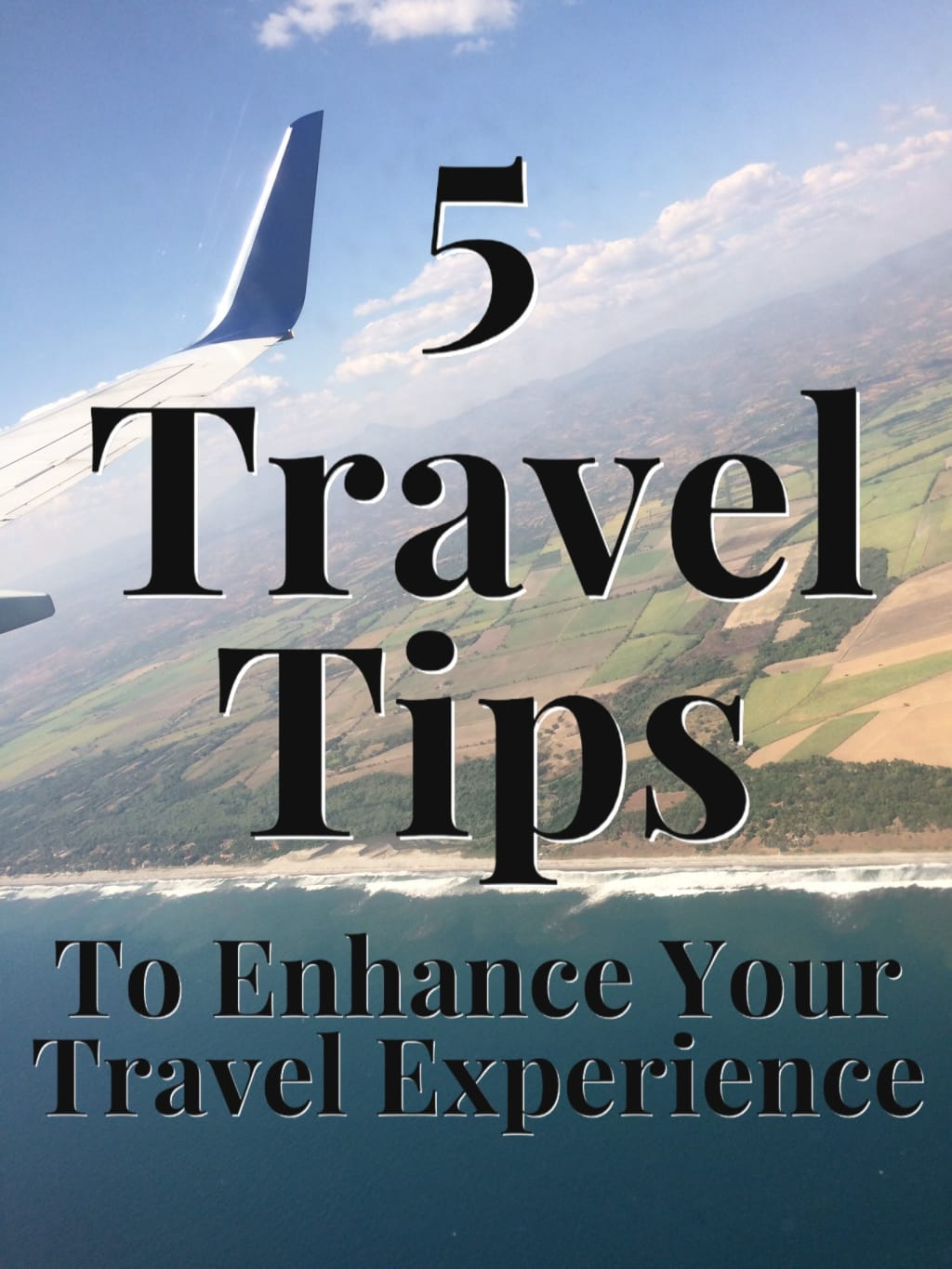 5 Travel Tips to Enhance Your Travel Experience