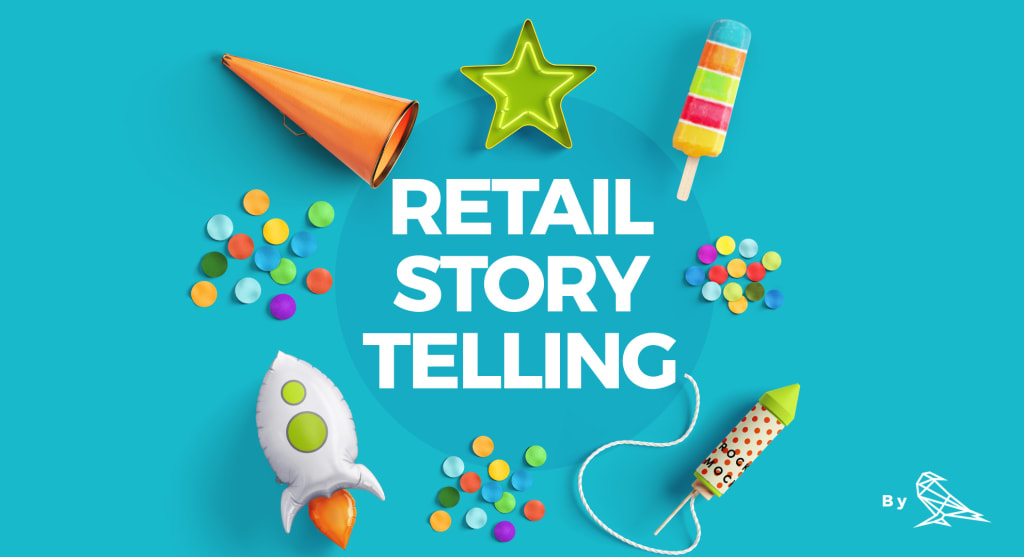 Re-Inventing the Retail Space Using Storytelling