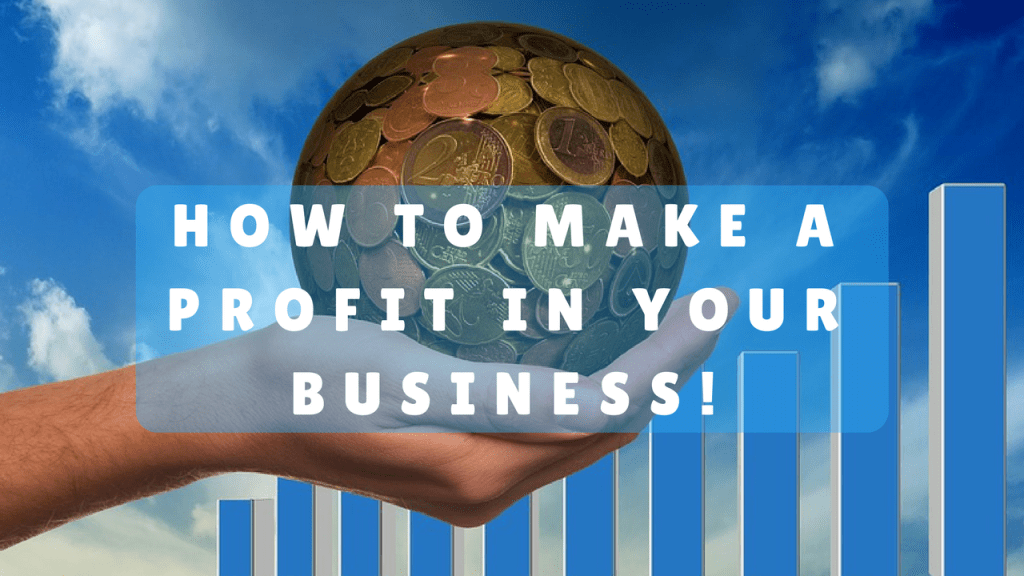 How to Make a Profit in Business