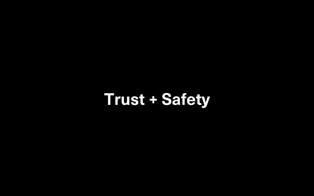 Trust & Safety