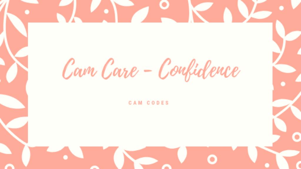 Cam Care–Confidence