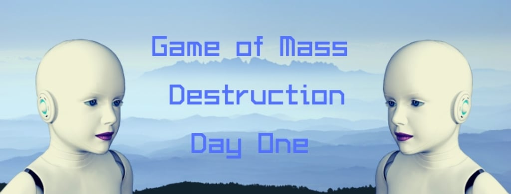 Game Of Mass Destruction - Day One