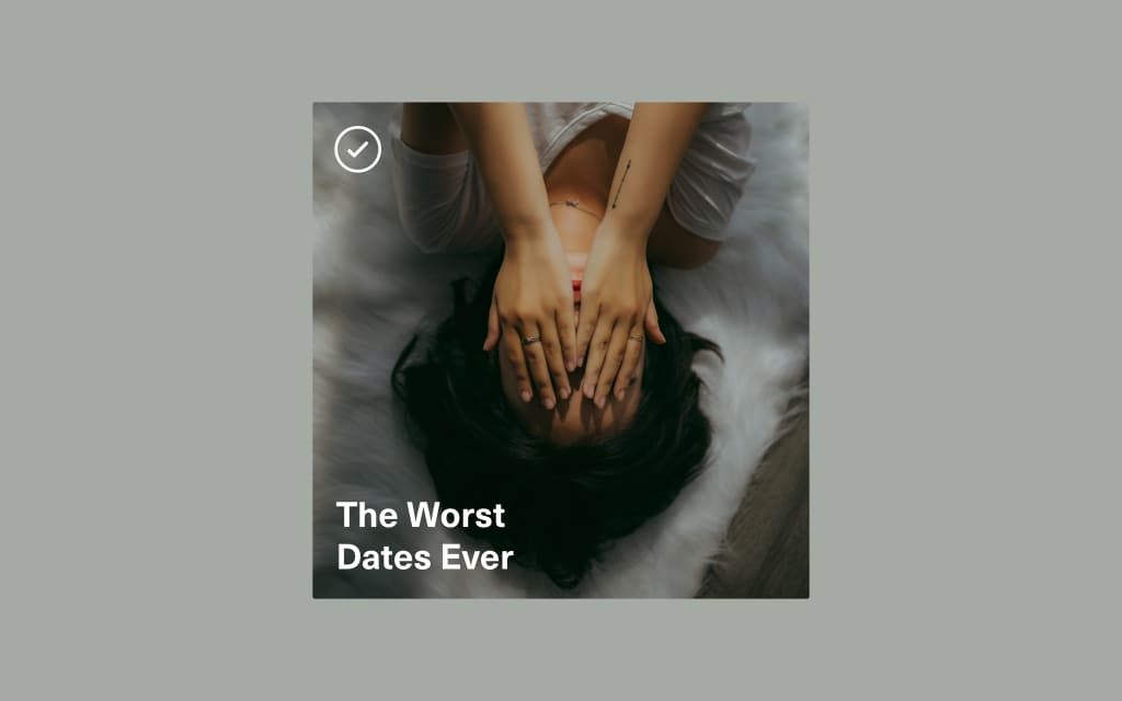 Vocal Verified—The Worst Dates Ever