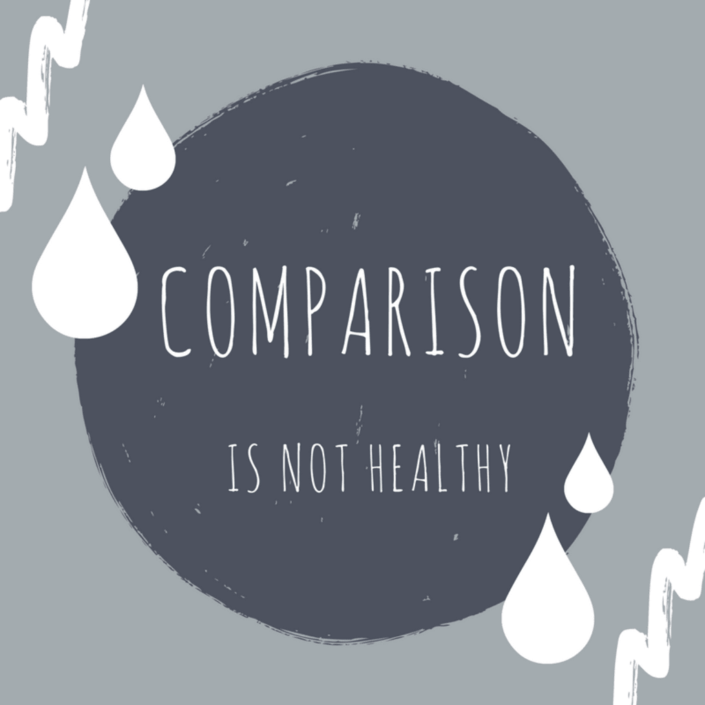 Comparison Is Not Healthy