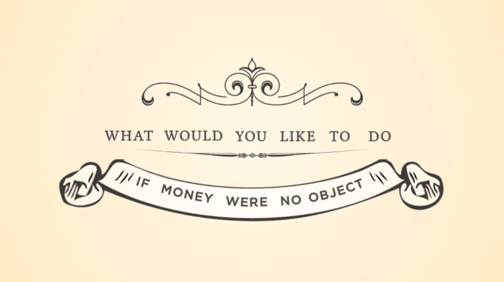 If Money Were No Object